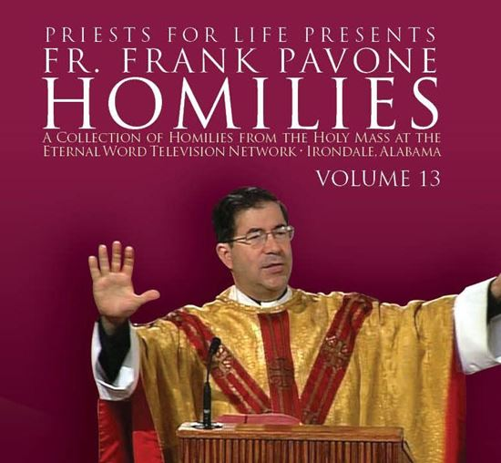Picture of Fr. Pavone's Homilies from the EWTN Televised Mass: V.13