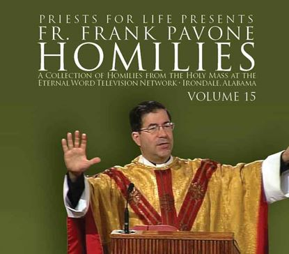 Picture of Fr. Pavone's Homilies from the EWTN Televised Mass: V.15