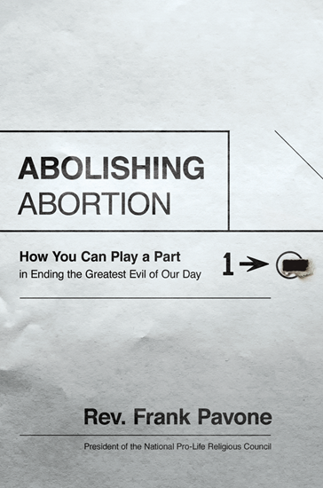 Picture of Abolishing Abortion by: Father Frank Pavone (Autographed)