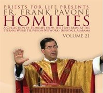 Picture of Fr. Pavone's Homilies from the EWTN Televised Mass:  V.21